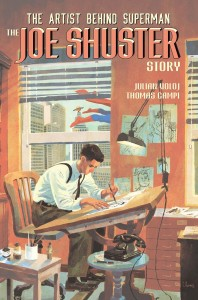 THE ARTIST BEHIND SUPERMAN THE JOE SHUSTER STORY HC