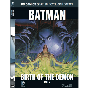 DC COMICS GN COLLECTION VOL 34 - BATMAN BIRTH O/T DEMON PT 2 HC