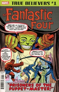 TRUE BELIEVERS FANTASTIC FOUR PUPPET MASTER #1
