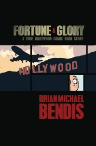 FORTUNE & GLORY A TRUE HOLLYWOOD COMIC BOOK STORY TP