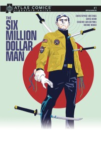 SIX MILLION DOLLAR MAN #1 SGN ATLAS ED