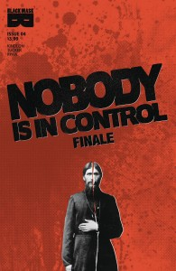 NOBODY IS IN CONTROL #4 (OF 4)