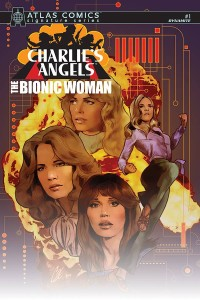 CHARLIES ANGELS VS BIONIC WOMAN #1 SGN ATLAS ED
