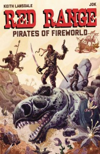 RED RANGE PIRATES OF FIREWORLD #1 CVR A JOK