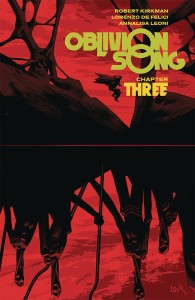 OBLIVION SONG BY KIRKMAN & DE FELICI TP VOL 03