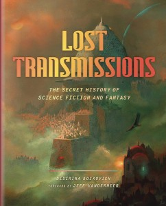 LOST TRANSMISSIONS SECRET HIST SCIENCE FICTION & FANTASY HC