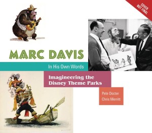 MARC DAVIS IN OWN WORDS IMAGINEERING DISNEY THEME PARKS HC