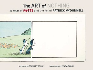 ART OF NOTHING 25 YEARS MUTTS & ART OF PATRICK MCDONNELL