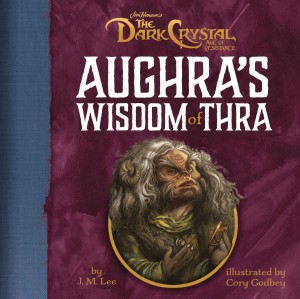 DARK CRYSTAL AUGHRAS WISDOM OF THRA HC