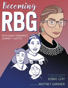 BECOMING RBG RUTH BADER GINSBURGS JOURNEY TO JUSTICE HC GN