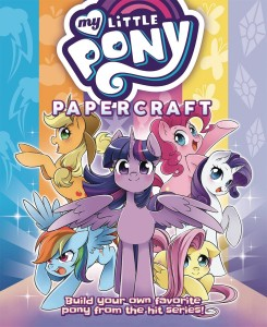 MY LITTLE PONY FRIENDSHIP IS MAGIC PAPERCRAFT SC