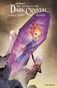 JIM HENSON POWER OF DARK CRYSTAL TP VOL 03