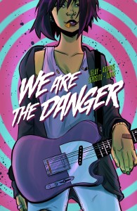 WE ARE THE DANGER TP VOL 01