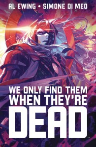 WE ONLY FIND THEM WHEN THEY ARE DEAD TP VOL 01 DISCOVER NOW NOW ED