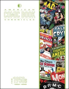 AMERICAN COMIC BOOK CHRONICLES HC VOL 1950S NEW PTG