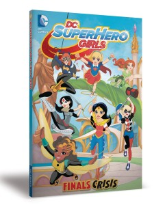 DC SUPER HERO GIRLS TP VOL 01 FINALS CRISIS