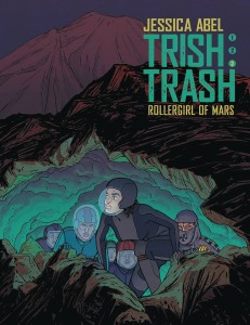 TRISH TRASH ROLLER GIRL OF MARS HC VOL 03