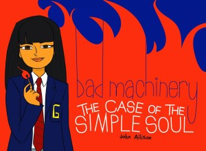 BAD MACHINERY GN VOL 03 CASE OF THE SIMPLE SOUL