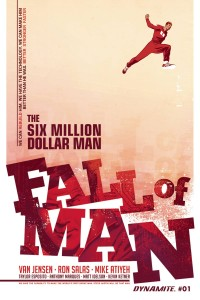 SIX MILLION DOLLAR MAN FALL #1 (OF 5) CVR A SALAS