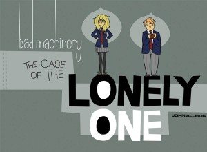 BAD MACHINERY 04 CASE OF THE LONELY ONE