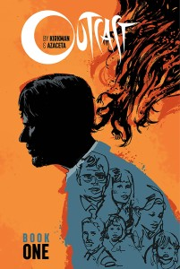 OUTCAST BY KIRKMAN & AZACETA HC BOOK 01