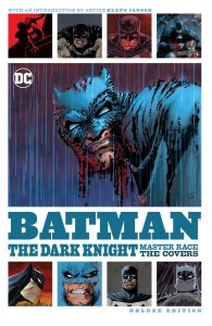 BATMAN DARK KNIGHT MASTER RACE COVERS DELUXE ED HC