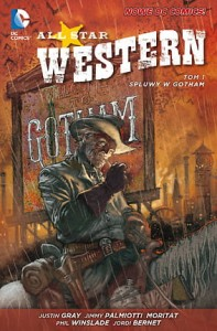 Nowe DC Comics All Star Western. Spluwy w Gotham, tom 1