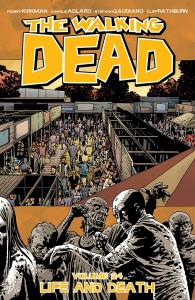 WALKING DEAD TP VOL 24 LIFE AND DEATH