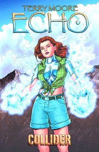 TERRY MOORE'S ECHO TP VOL 04 COLLIDER