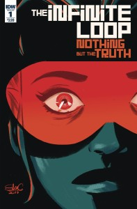 INFINITE LOOP NOTHING BUT THE TRUTH #1 (OF 6) CVR A CHARRETIER