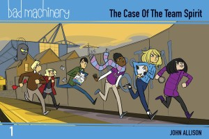 BAD MACHINERY POCKET ED GN VOL 01 CASE TEAM SPIRIT