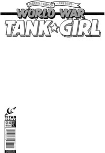 TANK GIRL WORLD WAR TANK GIRL #1 (OF 4) BLANK SKETCH VAR