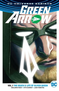 GREEN ARROW TP VOL 01 LIFE AND DEATH OF OLIVER QUEEN (REBIRTH)