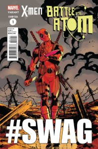 X-MEN BATTLE OF ATOM #1 (OF 2) DEADPOOL STRUTS VAR