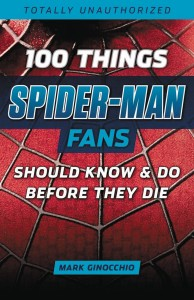 100 THINGS SPIDER-MAN FANS SHOULD KNOW DO BEFORE THEY DIE SC