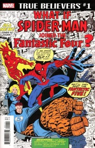 TRUE BELIEVERS FANTASTIC FOUR WHAT IF? #1