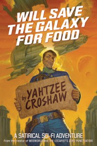 WILL SAVE THE GALAXY FOR FOOD SC NOVEL