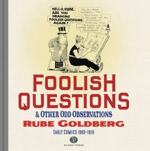 FOOLISH QUESTIONS & OTHER ODD OBSERVATIONS RUBE GOLDBERG HC