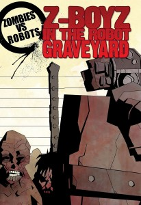 ZOMBIES VS ROBOTS Z-BOYZ IN THE ROBOT GRAVEYARD PROSE TP