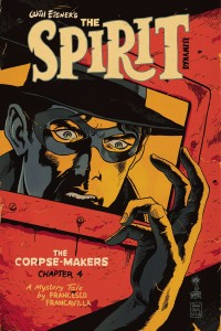 WILL EISNER SPIRIT CORPSE MAKERS #4 (OF 5) CVR A FRANCAVILLA