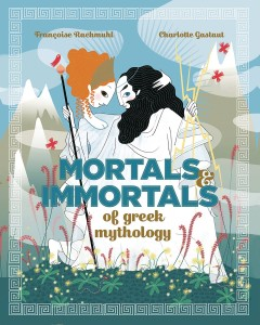 MORTALS IMMORTALS GREEK MYTH HC