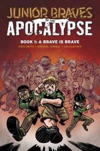 JUNIOR BRAVES OF THE APOCALYPSE GN VOL 01 BRAVE IS A BRAVE