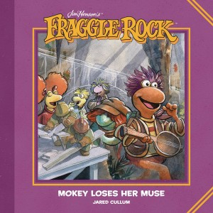 FRAGGLE ROCK MOKEY LOSES HER MUSE HC
