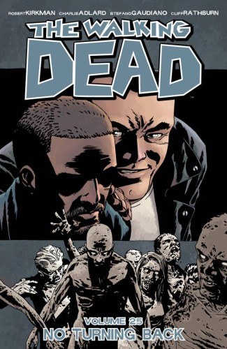 WALKING DEAD TP VOL 25 NO TURNING BACK